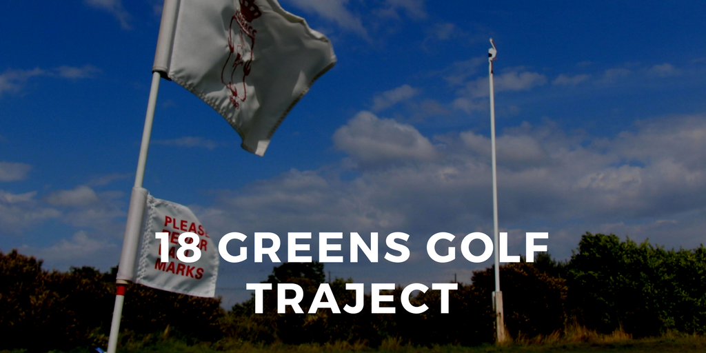 18 Greens Golf Traject 2019